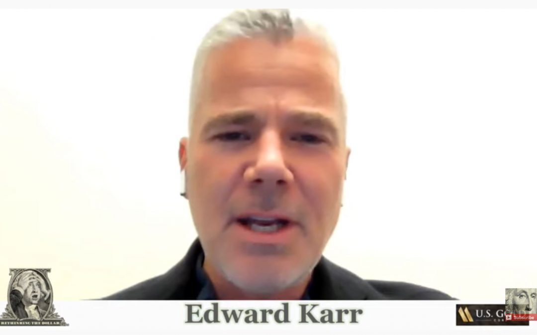 GOLD Guarantee: Price Will Go Higher As People Get More Nervous w/ Edward Karr