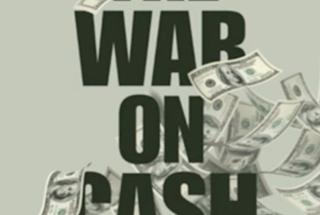The Real Reason for the Shocking New Developments in the War on Cash