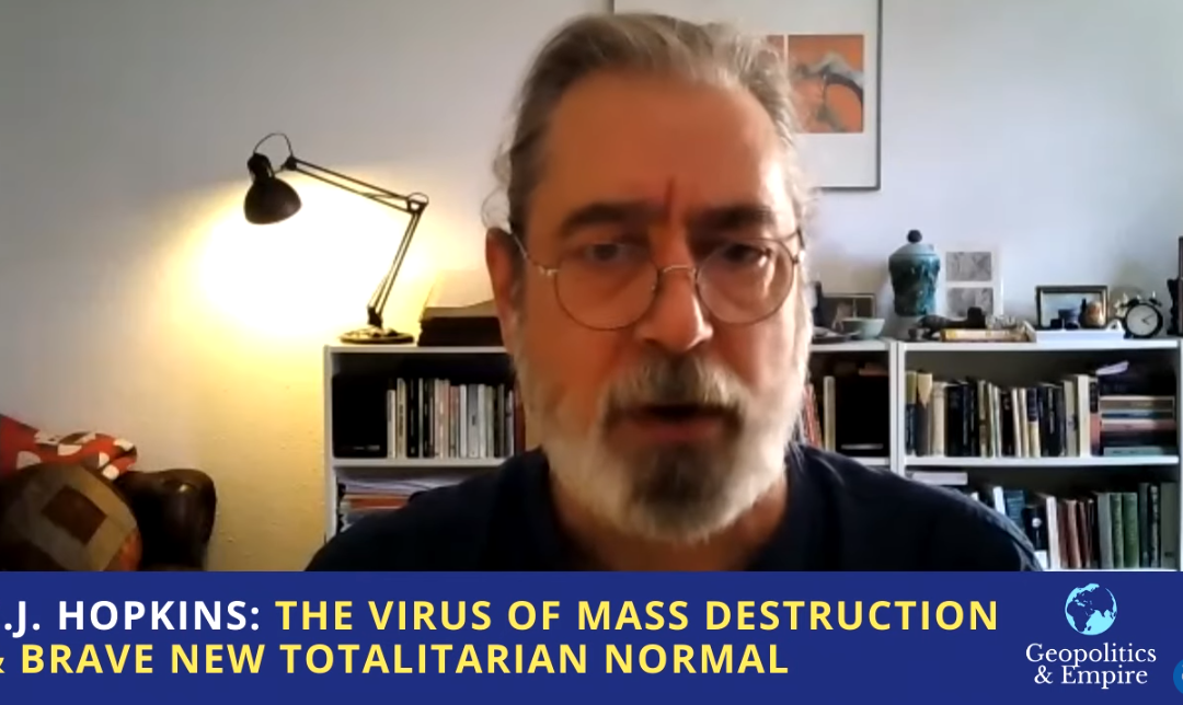 The Virus of Mass Destruction & Brave New Totalitarian Normal
