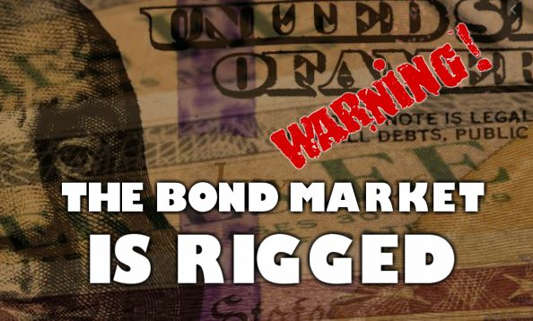 The Bond Market Is Rigged!